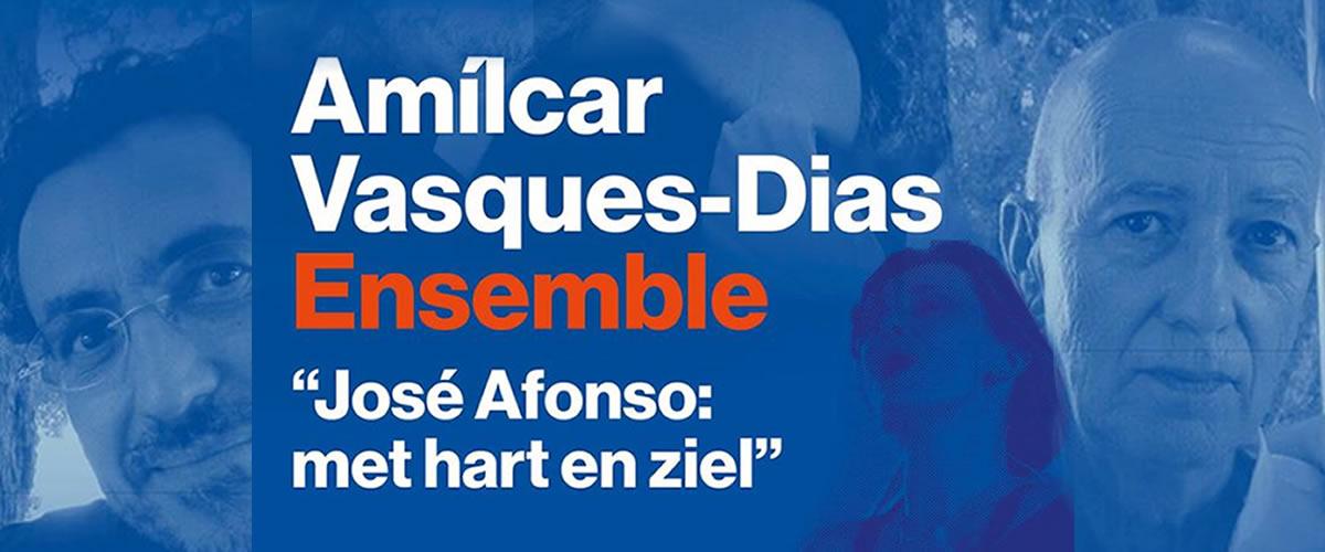 30-4-2016 / Amílcar Vasques-Dias Ensemble – José Afonso, met hart en ziel