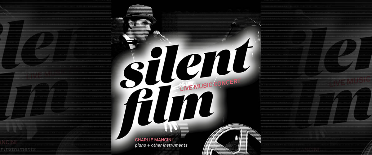 18-2-2017 / Charlie Mancini presents silent films featuring live music
